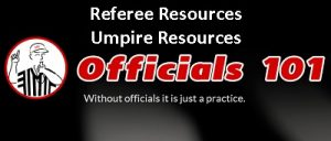 Officials101 Referee Resources Umpire Resources