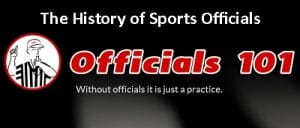 Officials101 header History of Sports Officials