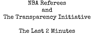 NBA Referees and The Transparency Initiative The Last 2 Minutes june 2016