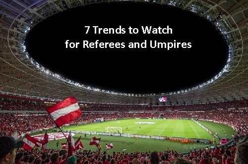 7 Trends Referees and Umpires